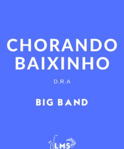 Chorando Baixinho - Choro para Big Band