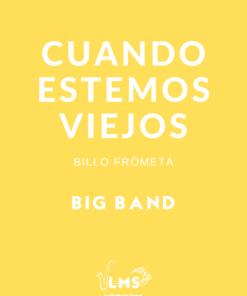 Cuando Estemos Viejos - Bolero para Big Band
