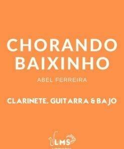 Portada - Partituras de Chorando Baixinho - Choro para Clarinete, Guitarra y Bajo en PDF